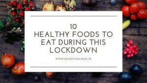 Blog article on 10 Healthy Foods to eat during this Lockdown